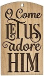 Christmas  Ornament - O Come Let Us Adore Him