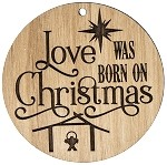 Christmas  Ornament - Love was born at Christmas