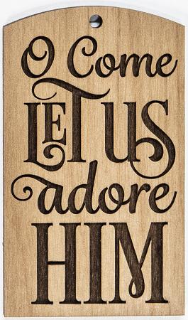 Christmas Ornament O Come Let Us Adore Him
