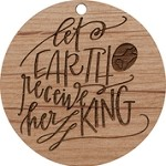 Christmas  Ornament - Let Earth Receive Her King